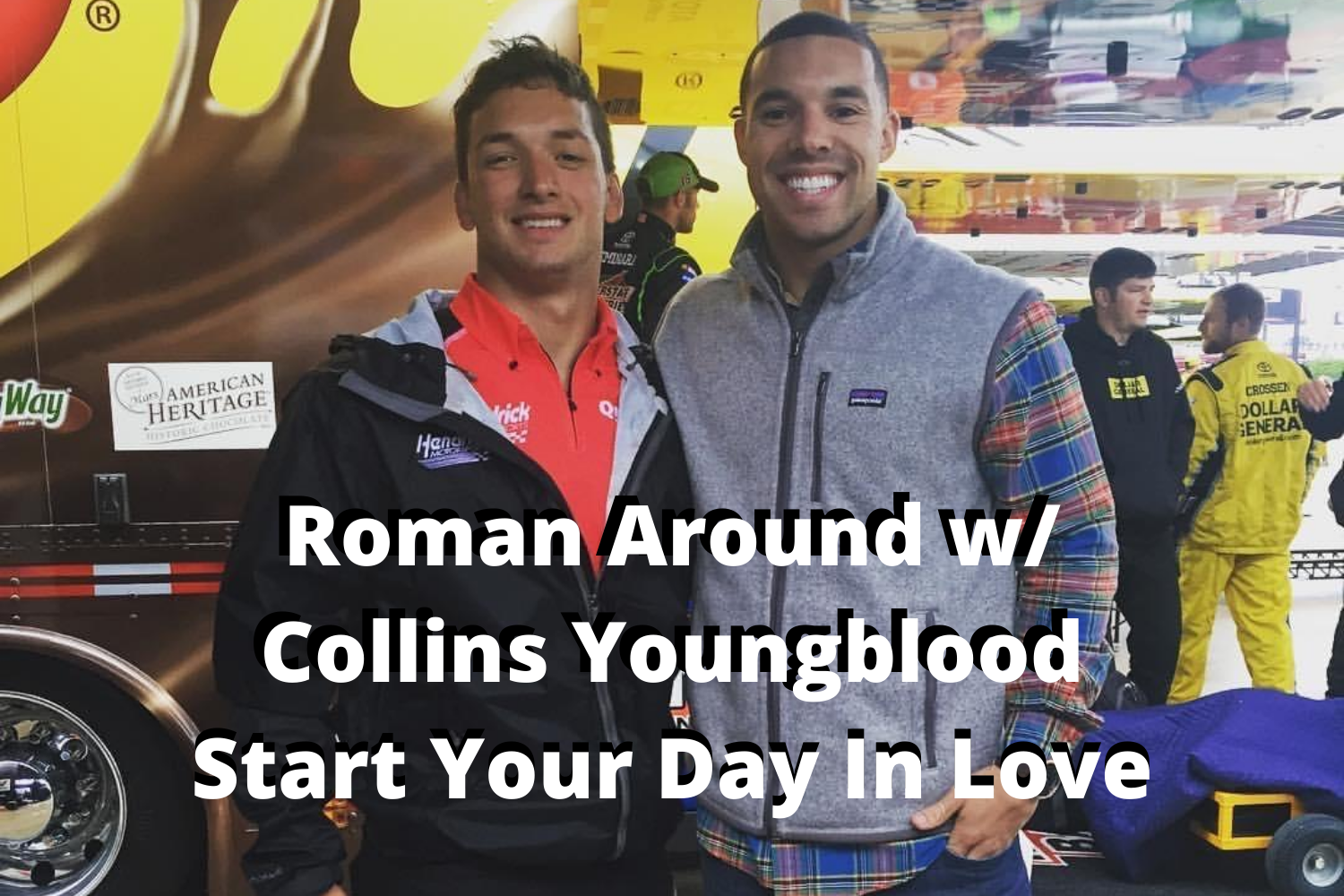 Roman Around w_ Collins Youngblood Start Your Day In Love